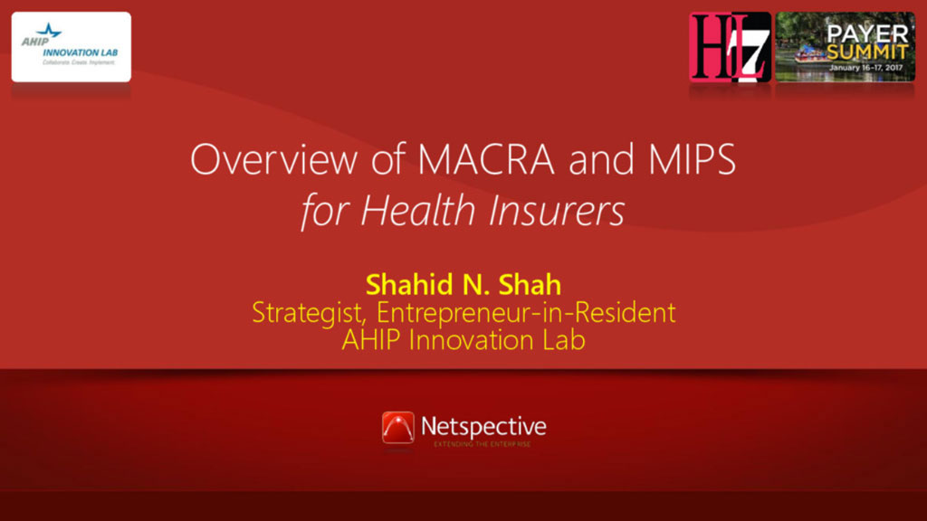 HL7 Payer Summit Keynote: Overview of MACRA and MIPS for Health Insurers