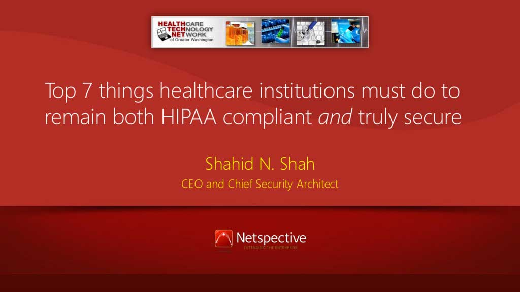 Top 7 things healthcare institutions must in do in 2017 to remain both HIPAA compliant and truly secure